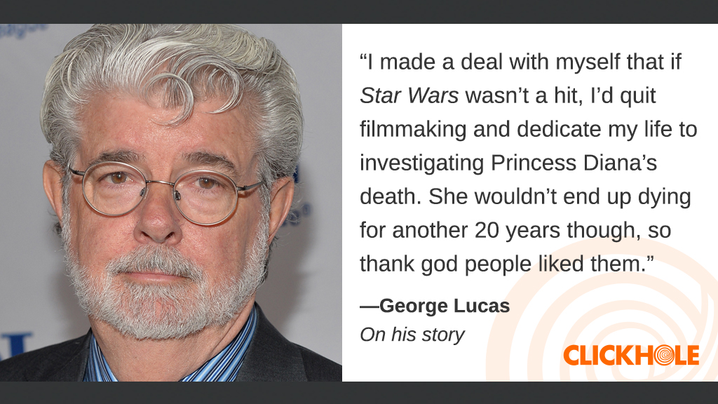 find out what george lucas janet yellen jacob tremblay and more have to say clickhole find out what george lucas janet