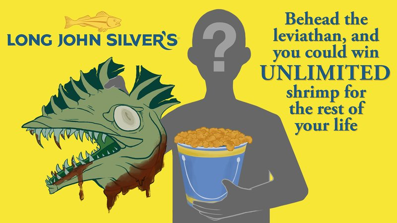 Best Promotion Ever Long John Silver S Will Award A Lifetime Of Free Popcorn Shrimp To Whoever Brings Them The Head Of The Sea Serpent That Killed Its Ceo Clickhole